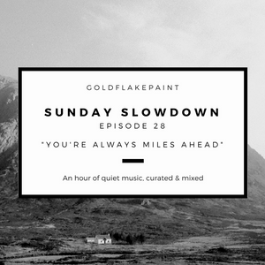 Sunday Slowdown - Episode Twenty-Eight