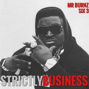 StrictlyBusiness With DJs Mr Burnz & Six-3 Episode 10