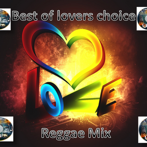 BEST OF LOVERS CHOICE (REGGAE MIXED 2015) BY DI FYAH SOUND CREW