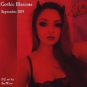Gothic Illusions - September 2019 by DJ SeaWave