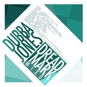 dubba jones - dreadmark mix01