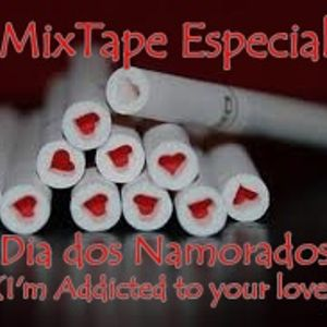 MixTape Especial - Dia dos Namorados (I'm Addicted to your love) v.2