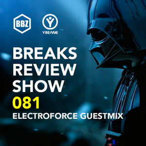 Yreane - Breaks Review Show #81 ft ElectroForce (23 Dec 2015)