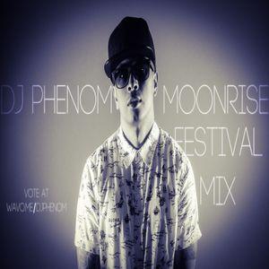 DJ Phenom's Moonrise Festival Competition Mix