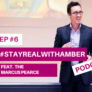 Mediocrity vs Magnificence with Marcus Pearce EP#6 Stay Real With Amber