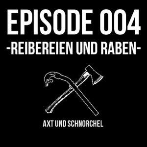 004 - REIBEREIEN UND RABEN - AXT UND SCHNORCHEL PODCAST
