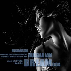 Vylka - Bulgarian Dream 006 17-April-2012