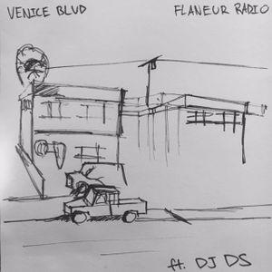 Flaneur Radio w/ Harley & DJDS: Venice - 21st July 2017