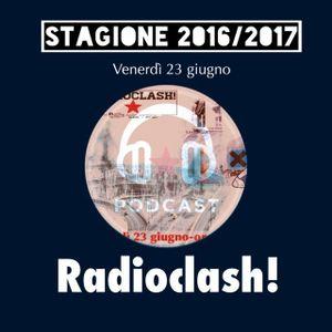 Radioclash! Venerdì 23 Giugno 2017