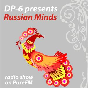 DP-6 - Presents Russian Minds [March 04 2010] on Pure.FM Part01