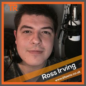6TR: Ross Irving - Wednesday 13th February '19