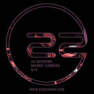 22 Sessions by Manny Cabrera. Episode 014