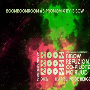 BOOMBOOMROOM #3 Promo mix by Bibow
