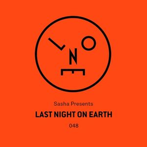 Sasha - Last Night On Earth 048 (Guest Mix Denney) - April 2019
