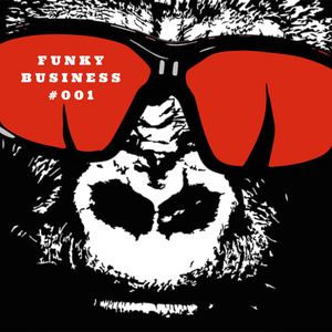 Funky Business #001