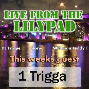 Live From The Lilypad f/1 Trigga(2-7-11)