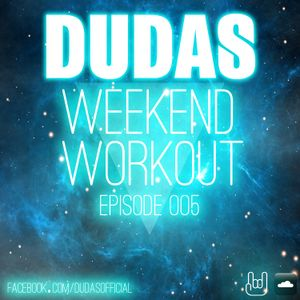 Dudas - Weekend Workout Episode 005