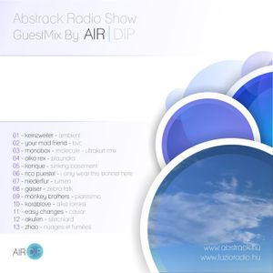 Air Dip - GuestMix - abstrack radio show.11.01.15.