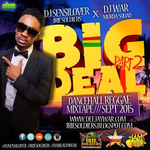 Dj Sensilover x Dj War - Big Deal Mixtape Part 2 (Mix)(September, 2015)
