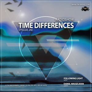 Following Light - Time Differences 240 (11th December 2016) on TM-Radio