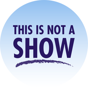 This Is Not A Show - 08/30/19
