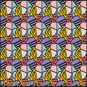 FLATY - Mixtape For W Λ V E S 040