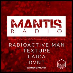 Mantis Radio - 27.02.2016 + Radioactive Man + Texture + Laica