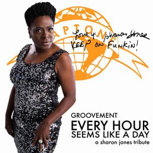 Sharon Jones Tribute: Every Hour Seems Like A Day (Groovement)