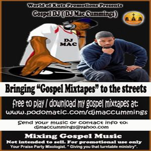 DJ Mac Cummings Gospel Mixtapes - 60 Minute Non Stop Holy Hip Hop Mix - 1 August 2014