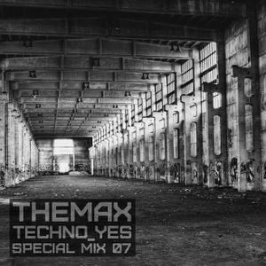 07. THE MAX - Techno_yes (special mix vol.7)