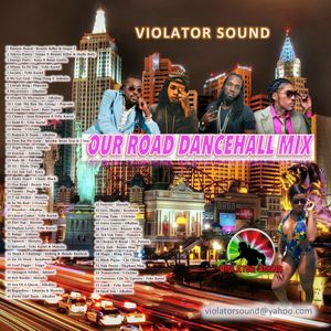 Violator Sound Our Road Dancehall Mix