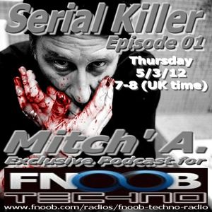 Mitch' A. @ Exclusive Podcast - Serial Killer Episode 01 - Fnoob.com UK (3.05.2012)