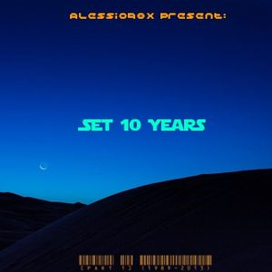 Alessio98x Present: Set 10 Years (Part. 1) [1989-2013] (12-05-17)