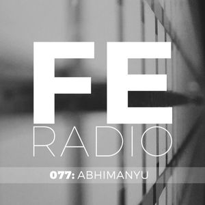 First Ear Radio 077 + Abhimanyu