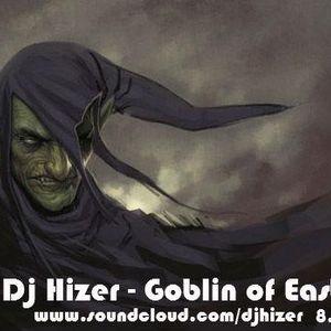 Dj Hizer - Goblin of Easton
