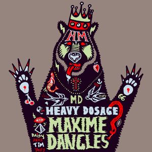 Maxime Dangles' Heavy Dosage