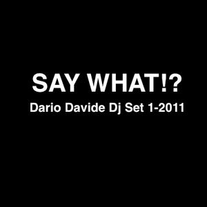 Dario Davide - Say What !? dj set 1-2011