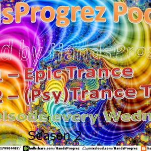 HandsProgrez Podcast #100 (Part 4 - Trance & Psy-Trance Tunes Of The Week Mixed)