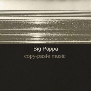 Alexandr Sergoshko (Big Pappa) - copy-paste music