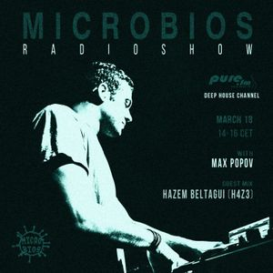 Microbios Radioshow016 with Max Popov (Guest Mix by H4Z3) [18.03.2016]