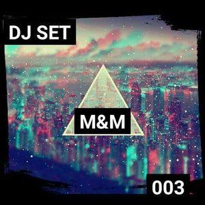 DJ SET / 003 (M&M).