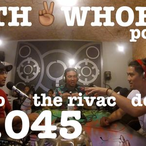 ERTH 2 WHOEVR Podcast ep.045 - Deek$, Pipo, The Rivac