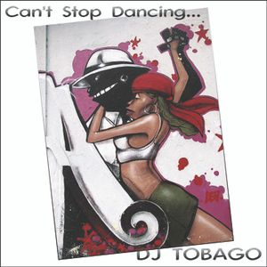 DJ TOBAGO - Can't Stop Dancing