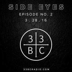 Side Eyes, No.002. On 33 B.C. Radio