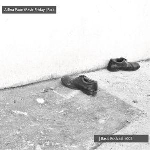 | Basic Podcast #002 - Adina Paun (Basic Friday / Ro)