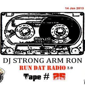 """The """"Run Dat"""" Radio Show 2.0 - Tape# 25"""