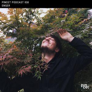 pincet podcast 038 – Enger