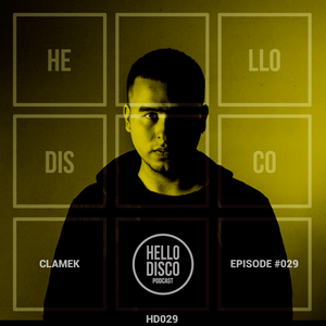 HD029 - Hello Disco Podcast #029 With Clamek