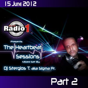 Dj Stergios T. aka Sigma Pr - The Heart Beat Sessions Mix @ Radio1  June Week 2  Part 2