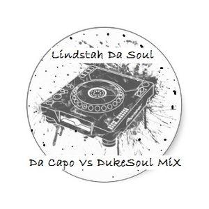 Lindstah Da Soul - Da Capo vs DukeSoul Mix